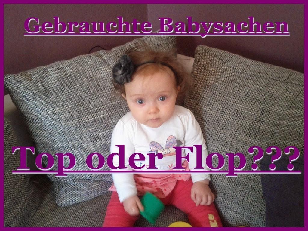 timeless design b2762 d82b8 Gebrauchte Babysachen - Top oder Flop??? - Der Lifestyle ...